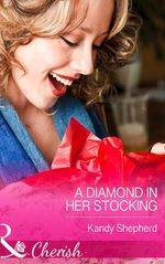 A Diamond in Her Stocking : Mills & Boon Largeprint Romance - Kandy Shepherd