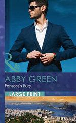 Fonseca's Fury : Mills & Boon Largeprint Romance - Abby Green