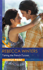 Taming the French Tycoon : Mills & Boon Largeprint Romance - Rebecca Winters