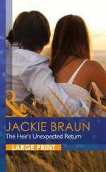 The Heir's Unexpected Return : Mills & Boon Largeprint Romance - Jackie Braun