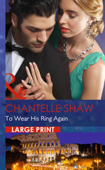 To Wear His Ring Again : Mills & Boon Largeprint Romance - Chantelle Shaw