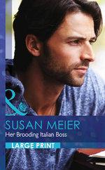 Her Brooding Italian Boss : Mills & Boon Largeprint Romance - Susan Meier