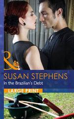 In the Brazilian's Debt : Mills & Boon Largeprint Romance - Susan Stephens
