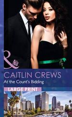 At the Count's Bidding : Mills & Boon Largeprint Romance - Caitlin Crews