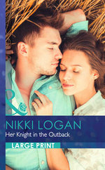 Her Knight in the Outback : Mills & Boon Largeprint Romance - Nikki Logan