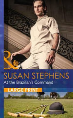 At the Brazilian's Command : Mills & Boon Largeprint Romance - Susan Stephens