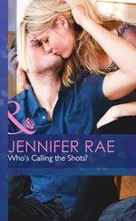 Who's Calling the Shots? - Jennifer Rae