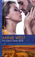The Sultan's Harem Bride : Mills & Boon Hardback Romance - Annie West