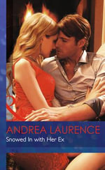 Snowed in with Her Ex : Mills & Boon Hardback Romance - Andrea Laurence