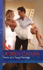 Terms of a Texas Marriage : Mills & Boon Hardback Romance - Lauren Canan