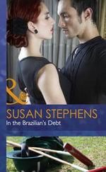 In the Brazilian's Debt : Mills & Boon Hardback Romance - Susan Stephens
