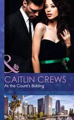 At the Count's Bidding : Mills & Boon Hardback Romance - Caitlin Crews