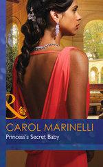 Princess's Secret Baby : Mills & Boon Hardback Romance - Carol Marinelli