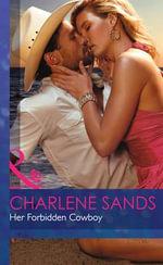 Her Forbidden Cowboy : Mills & Boon Hardback Romance - Charlene Sands