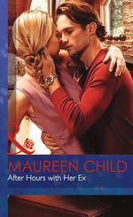 After Hours with Her Ex : Mills & Boon Hardback Romance - Maureen Child