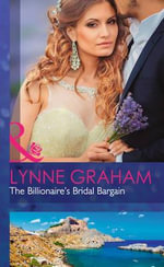 The Billionaire's Bridal Bargain : Mills & Boon Hardback Romance - Lynne Graham