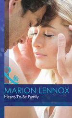 Meant-To-Be Family : Mills & Boon Hardback Romance - Marion Lennox