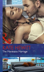 The Marakaios Marriage : The Marakaios Brides - Kate Hewitt