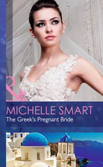 The Greek's Pregnant Bride : Society Weddings - Michelle Smart