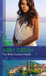 The Bride Fonseca Needs : Billionaire Brothers - Abby Green