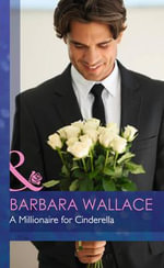 A Millionaire for Cinderella : In Love with the Boss - Barbara Wallace