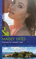 Married for Amari's Heir : Mills & Boon Hardback Romance - Maisey Yates
