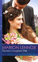 The Earl's Convenient Wife : Mills & Boon Hardback Romance - Marion Lennox