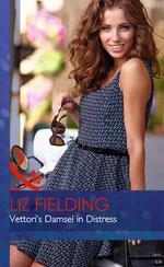 Vettori's Damsel in Distress : Mills & Boon Hardback Romance - Liz Fielding