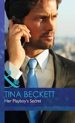 Her Playboy's Secret : Midwives On-Call - Tina Beckett