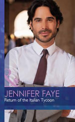 Return of the Italian Tycoon : The Vineyards of Calanetti - Jennifer Faye
