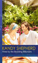 Hired by the Brooding Billionaire - Kandy Shepherd