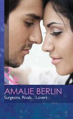 Surgeons, Rivals...Lovers - Amalie Berlin