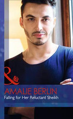 Falling for Her Reluctant Sheikh - Amalie Berlin
