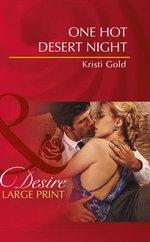 One Hot Desert Night : Mills & Boon Largeprint Desire - Kristi Gold