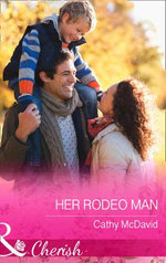 Her Rodeo Man : Mills & Boon Largeprint Cherish - Cathy McDavid