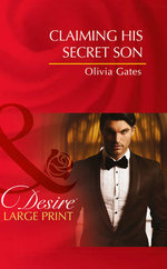 Claiming His Secret Son : Mills & Boon Largeprint Desire - Olivia Gates