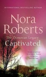 Captivated : The Donovan Legacy - Nora Roberts