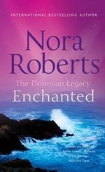 Enchanted : The Donovan Legacy - Nora Roberts