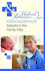 Midwife in the Family Way - Fiona McArthur
