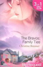 The Bravos : Family Ties - 3 books in 1 - Christine Rimmer