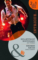 Bulletproof Bodyguard : AND Heiress Recon - Kay Thomas