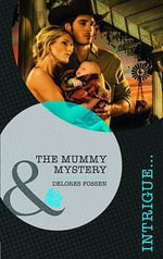 The Mummy Mystery : Mills & Boon Intrigue - Delores Fossen