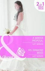 A Winter Proposal : AND His Diamond Bride - Lucy Gordon