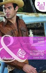 Cool Hand Hank. Kathleen Eagle. a Cowboy's Redemption - Kathleen Eagle