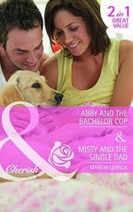 Abby and the Bachelor Cop : AND Misty and the Single Dad - Marion Lennox