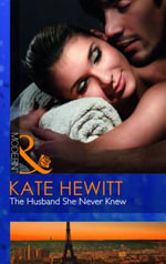 The Husband She Never Knew : Mills and Boon Modern - Kate Hewitt