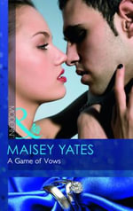 A Game of Vows : Mills and Boon Modern - Maisey Yates