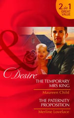 The Temporary Mrs King/ The Paternity Proposition - Maureen Child