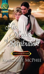 His Mask of Retribution : Harlequin Historical - Margaret McPhee