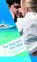 The Devil and the Deep. Amy Andrews - Amy Andrews
